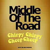 Chirpy Chirpy Cheep Cheep (2019 Re-Recording) von Middle Of The Road