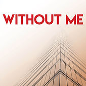 Without Me by Sassydee