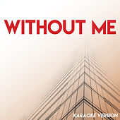 Without Me (Karaoke Version) by Sassydee