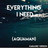 Everything I Need (Aquaman) (Karaoke Version) de Movie Sounds Unlimited