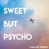 Sweet but Psycho (Karaoke Version) by Sassydee