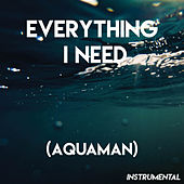 Everything I Need (Aquaman) (Instrumental) de Movie Sounds Unlimited