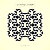 Sentimental Symmetry by The Friendly Piano
