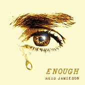 Enough de Reid Jamieson