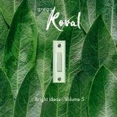 Bright Ideas, Vol. 5 by Gregg Koval