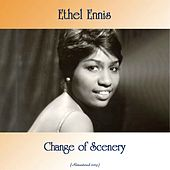Change of Scenery (Remastered 2019) de Ethel Ennis