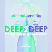 Deep2Deep, Vol. 2 (Fresh & Funky Deep-House Tunes) by Various Artists