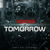 Heroes of Tomorrow de Phil Rey