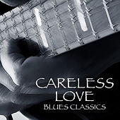 Careless Love Blues Classics de Various Artists