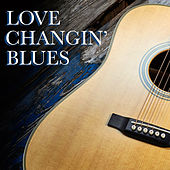 Love Changin' Blues de Various Artists