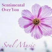 Sentimental Over You Soul Music de Various Artists