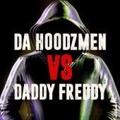 Da Hoodzmen vs. Daddy Freddy by Various Artists