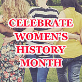 Celebrate Women's History Month by Various Artists