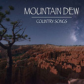 Mountain Dew Country Songs von Various Artists