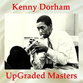 Kenny Dorham UpGraded Masters (All Tracks Remastered) by Various Artists