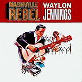 Nashville Rebel de Waylon Jennings