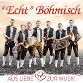 Aus Liebe zur Musik by Echt Böhmisch
