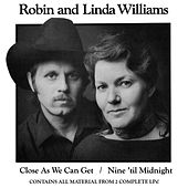 Close As We Can Get / Nine 'Til Midnight de Robin & Linda Williams