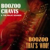 Boozoo, That's Who! by Boozoo Chavis and the Magic Sounds