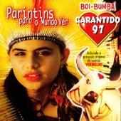Garantido 97 - Parintins Para O Mundo Ver de Boi Bumba Garantido