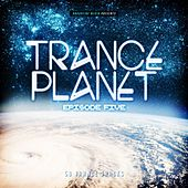 Trance Planet - Episode Five de Various Artists