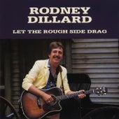 Let The Rough Side Drag by Rodney Dillard
