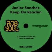 Keep on Reachin by Junior Sanchez