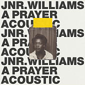 A Prayer (Acoustic) by JNR Williams