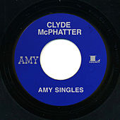 Amy Singles by Clyde McPhatter