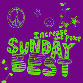 Sunday Best: Increase the Peace, Vol. 6 von Various Artists
