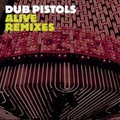 Alive (Remixes) von Dub Pistols