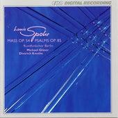 Spohr: Mass in C Minor, Op. 54 & Psalmen, Op. 85 von Berlin Radio Choir
