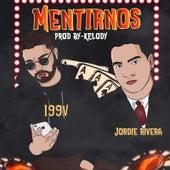 Mentirnos by Jordie Rivera