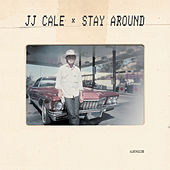 Stay Around von JJ Cale