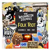 Folk Riot Sessions, Vol. II (1985-1987) von Washington Squares