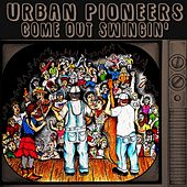 Come out Swingin' by Urban Pioneers