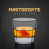 Settle Now de Mastodonte