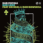 Bad Card von Dub Pistols