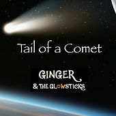 Tail of a Comet von Ginger