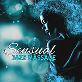 Sensual Jazz Massage: Relaxing Piano Music, Sexy Sax for Lovers, Smooth Jazz Collection, Instrumental Background for Intimate Moments by Pure Spa Massage Music