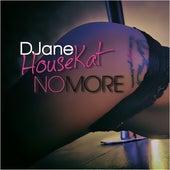 No More von DJane HouseKat