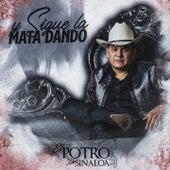 Y Sigue la Mata Dando by El Potro De Sinaloa