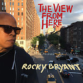 The View from Here von Rocky Bryant