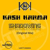 Shadowing (Original Mix) by Kash Karma