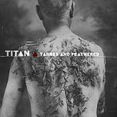 Tarred and Feathered by Titan