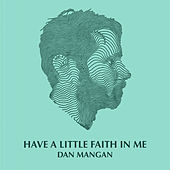 Have A Little Faith In Me de Dan Mangan + Blacksmith