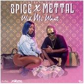 Weh Mi Want (feat. Mettal) by Spice