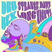 Strange Days, Long Nights de Dru Bex