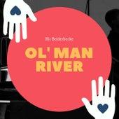 Ol`Man River by Bix Beiderbecke
