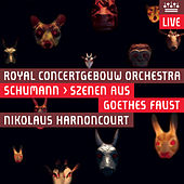 Schumann: Scenes from Goethe's Faust (Live) von Royal Concertgebouw Orchestra